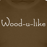 Design ~ Wood u like tshirt