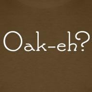 Design ~ Oak-eh? t shirt