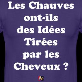 http://image.spreadshirt.net/image-server/v1/compositions/105024668/views/1,width=280,height=280,appearanceId=322.png/les-chauves-ont-ils-des-idees-tirees-par-les-cheveux-francois-ville-jeux-de-mots_design.png
