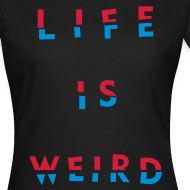 Design ~ Girl's LIFE IS WEIRD