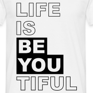 Motiv ~ Life is BE YOUtiful