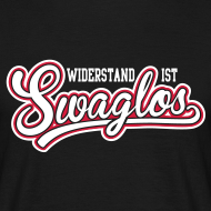 Widerstand ist Swaglos | T-Shirt