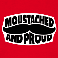 Moustached And Proud T-Shirt