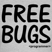 Free Bugs instead of Free Hugs. Programmer Nerd T-shirts