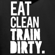 Design ~ Eat clean train dirty v2 | Mens hoodie