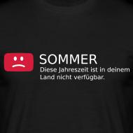 Sommer – Diese Jahreszeit ist in Deinem Land nicht verfügbar! T-Shirt