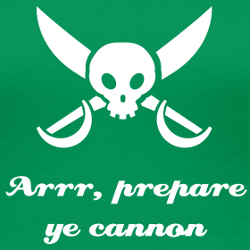 Arrr, Prepare Ye Cannon