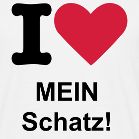Schatz i love you