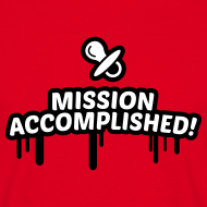 mission accomplished, baby, kind, geburt 2c T-Shirts