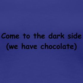Come To The Dark Side (We Have Chocolate)