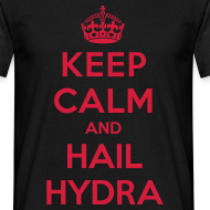 ~ Keep calm and hail Hydra - maglietta uomo