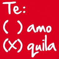 Te amo? Tequila! T-Shirt