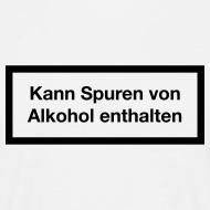 Kann Spuren von Alkohol enthalten – Zigaretten-Warnhinweis Shirt