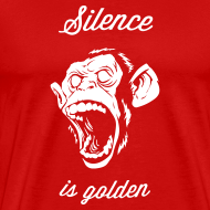 Silence is golden, Affe, Chimpanse, Brüllaffe,Chef T-Shirts