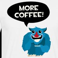 Mehr Kaffee Monster T-Shirts