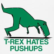 Design ~ t-rex hates pushups | womens