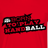 Motiv ~ Born to play Handball Männer rot