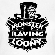 Design ~ Monster Raving Loony - Women's T-Shirt