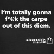 Design ~ WOMENS: Carpe Diem