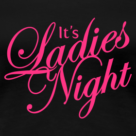 Ladies Night T-Shirt