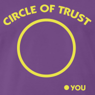 Circle Of Trust | T-Shirt, Hoodie, Girlieshirt