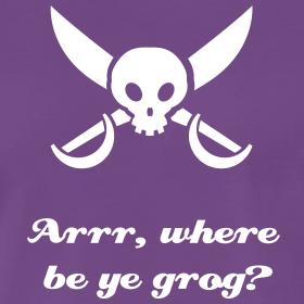 Arrr, Where Be Ye Grog?