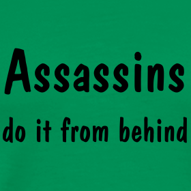 Assassins Do It From Behind