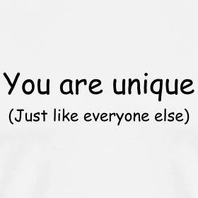You Are Unique (Just Like Everyone Else)
