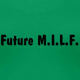 Future M.I.L.F.