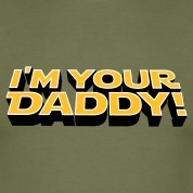 I'm your Daddy T-Shirts