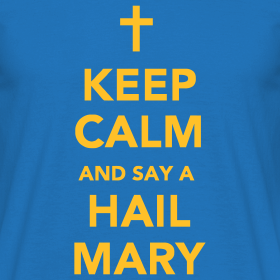 Design ~ KEEP CALM...HAIL MARY