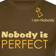 Design ~ Nobody is perfect (I'm Nobody)