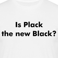 Design ~ Is Plack the new Black?