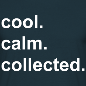 cool calm collected t shirt rebel youth