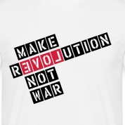 MAKE REVOLUTION NOT WAR T-Shirts