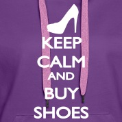 Keep Calm and buy Shoes Sudadera