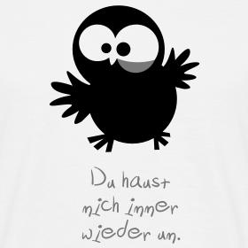 http://image.spreadshirt.net/image-server/v1/compositions/25914096/views/1,width=280,height=280,appearanceId=1.png/eine-eule-du-haust-mich-immer-wieder-um-fuer-kerle_design.png