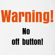 Design ~ Baby- No off button