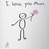Design ~ Stickman - I love you mum - Mother's Day