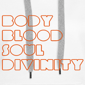 Design ~ BODY BLOOD SOUL DIVINITY
