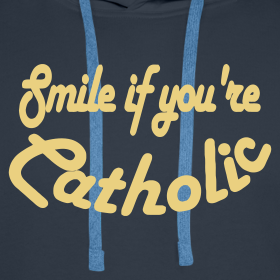 Design ~ SMILE IF YOU'RE CATHOLIC
