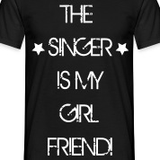 The Singer is my Girlfriend T-Shirts