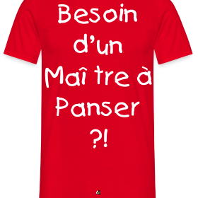 http://image.spreadshirt.net/image-server/v1/compositions/27089164/views/1,width=280,height=280,appearanceId=5.png/besoin-d-un-maitre-a-panser-francois-ville-jeux-de-mots_design.png