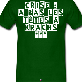 http://image.spreadshirt.net/image-server/v1/compositions/27089287/views/1,width=280,height=280,appearanceId=66.png/crise-a-bas-les-tetes-a-krachs-francois-ville-jeux-de-mots_design.png