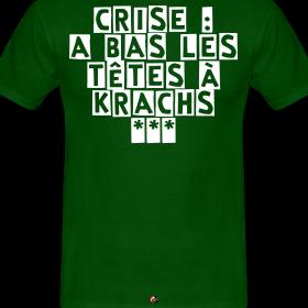 http://image.spreadshirt.net/image-server/v1/compositions/27089287/views/1,width=280,height=280,appearanceId=66.png/crise-a-bas-les-tetes-a-krachs-francois-ville-jeux-de-mots_design.png