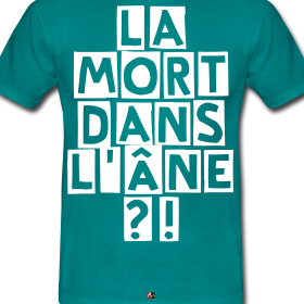 http://image.spreadshirt.net/image-server/v1/compositions/27113246/views/1,width=280,height=280,appearanceId=388.png/la-mort-dans-l-ane-francois-ville-jeux-de-mots_design.png