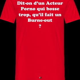 http://image.spreadshirt.net/image-server/v1/compositions/27150746/views/1,width=280,height=280,appearanceId=5.png/dit-on-d-un-acteur-porno-qui-bosse-trop-qu-il-fait-un-burne-out-francois-ville-jeux-de-mots_design.png