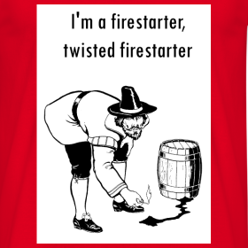 Design ~ I'm a firestarter, twisted firestarter