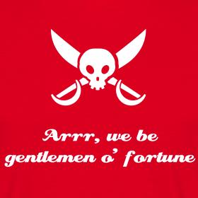 Arrr, We Be Gentlemen o' Fortune