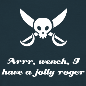 Arrr, Wench, I Have A Jolly Roger